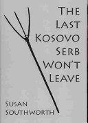 Cover of Southworth's The Last Kosovo Serb Won't Leave